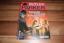 BUTLER PARKER  # 413 -- ...HEIZT den BRANDSTIFTERN EIN