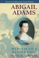 Abigail Adams : Witness to a Revolution, Paperback by Bober, Natalie S., ISBN...
