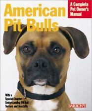 American Pit Bull Terriers/American Staffordshire Terriers : Everythin