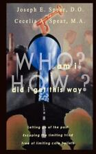 Who Am I? How Did I Get This Way? by D. O. Joseph E. Spear (2002, Paperback)