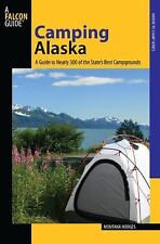 Camping Alaska: A Guide To Nearly 300 Of The State's Best Campgrounds State Cam