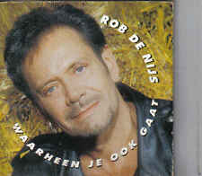 Rob De Nijs-Waarheen Je Ook Gaat cd single