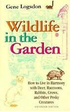 Wildlife in the Garden, Expanded Edition: How t. Logsdon, Gene.#