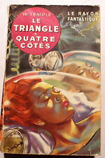 SF/LE TRIANGLE A QUATRE COTES/W.TEMPLE/ RAYON FANTASTIQUE/HACHETTE/N°7/1952/RARE