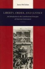 Liberty, Order, and Justice : An Introduction to the Constitutional Principles …