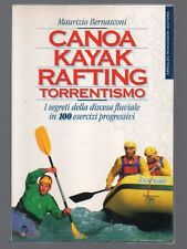 CANOA KAYAK RAFTING TORRENTISMO i segreti della discesa fluviale in 100 esercizi