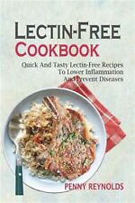 Lectin-Free Cookbook Quick Tasty Lectin-Free Recipes Lowe by Reynolds Penny