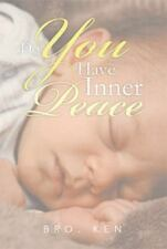 Do You Have Inner Peace by Bro. Ken (2013, Hardcover)