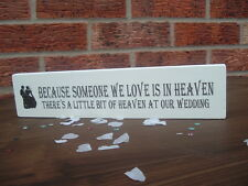 Because Someone We love is in Heaven Memorial Wooden Plaque Wedding Decor sign