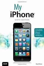 My iPhone (Covers iPhone 4, 4S and 5 running iOS 6) (6th Edition) by Brad Miser