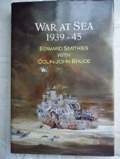 War At Sea 1939-45 (History and Politics)-Edward Smithies, Colin John Bruce