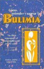 Como entender y superar la bulimia: Bulimia: A Guide to Recovery, Span-ExLibrary
