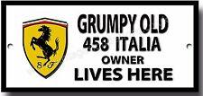 Grumpy Old Ferrari 458 Italia Owner Lives Here Metal señal. automovilístico