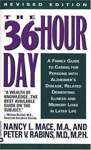 36 Hour Day : A Family Guide to Caring for a Person with Alzheimer Disease,...