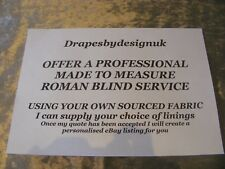 BESPOKE ROMAN BLIND MAKING SERVICE USING YOUR OWN FABRIC/MY LININGS