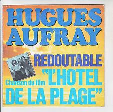 "Hugues AUFRAY Vinyle 45T 7"" REDOUTABLE Film ""Hotel de Plage"" ATLANTIC 11094 RARE"