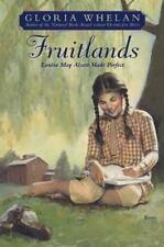Fruitlands : Louisa May Alcott Made Perfect by Gloria Whelan (2002, Hardcover)