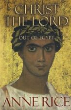 Christ the Lord: Out of Egypt,Anne Rice- 9780701176921