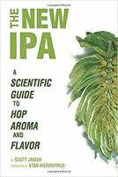 The New IPA: Scientific Guide to...by Scott Janish PAPERBACK 2019