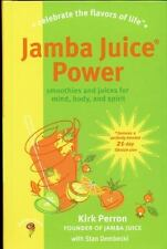 Jamba Juice Power: Smoothies and Juices for Mind, Body, and Spirit by Kirk Perro