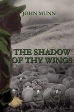 NEW The Shadow of Thy Wings by John Munn