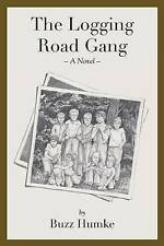USED (VG) The Logging Road Gang by Buzz Humke