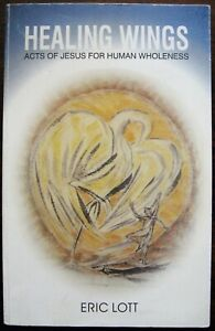 Healing Wings. Acts of Jesus for Human Wholeness