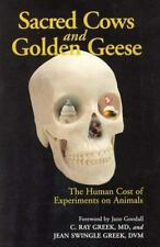 Sacred Cows and Golden Geese: The Human Cost of Experiments on Animals-ExLibrary