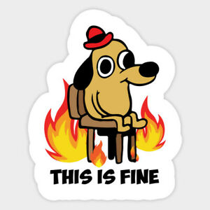 Dog Meme This is Fine Vinyl Sticker for Journal Phone Laptop Decal Sticker