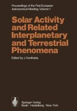 Solar Activity and Related Interplanetary and Terrestrial Phenomena Vol. 1...