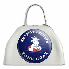 Whatever Floats Your Goat Boat Funny Humor White Cowbell Cow Bell Instrument