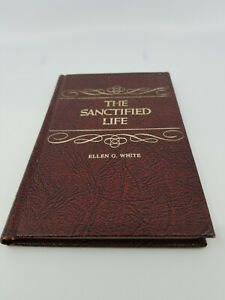 The Sanctified Life by Ellen G White 1965