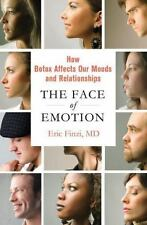 The Face of Emotion : How Botox Affects Our Moods and Relationships (Hardcover)