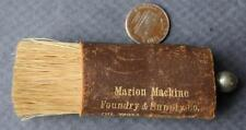1910-20s Era Marion,Indiana Oil Well Machinery-Boiler Room Foundry leather brush