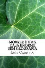 Morrer é Uma Casa Enorme Sem Geografia by Luís Carmelo (2014, Paperback)