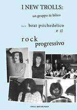 I New Trolls: un gruppo in bilico fra il beat psichedelico e il rock progressivo