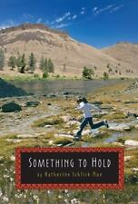 Something to Hold, Schlick Noe, Katherine, Very Good Book