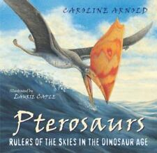 Pterosaurs: Rulers of the Skies in the Dinosaur Age HARDCOVER **NEW**