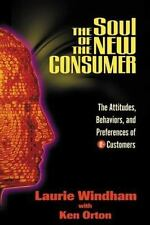 The Soul of the New Consumer : The Attitudes, Behaviors and Preferences of...
