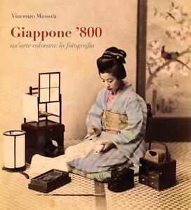 Libro Giappone 800 Un'arte colorata la fotografia Nuovo 2015 prima ed. 168 pag.