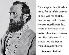 Confederate General Stonewall Jackson Civil War Quote 8.5x11 Amazing Photo