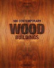 100 Contemporary Wood Buildings by Jodidio, Philip -Hcover