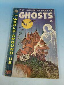 THE ILLUSTRATED STORY OF GHOSTS. 1960 World Around Us comic. Morrow, Evans