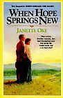 When Hope Springs New (Canadian West #4) by Janette Oke
