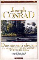 Due racconti africani: Un avamposto del progressoCuore di tenebra JOSEPH CONRAD