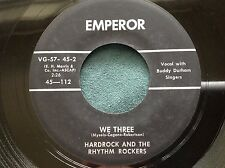 Hear Rare Rockabilly 45 : Hardrock And The Rhythm Rockers ~ We Three ~ Emperor