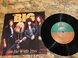 "Mr. Big To be with you (1991)  [7"" Single]"