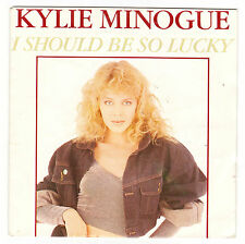 ♫ Kylie Minogue  ♫  I should be so lucky ♫   45 tr 45 rpm 1987 CBS records.