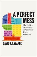 A PERFECT MESS - LABAREE, DAVID F. - NEW HARDCOVER BOOK