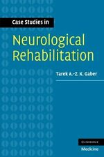 Case Studies in Neurological Rehabilitation (Medicine), Gaber, Tarek A-Z. K., Ve